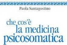 CHE COS'E' LA MEDICINA PSICOSOMATICA